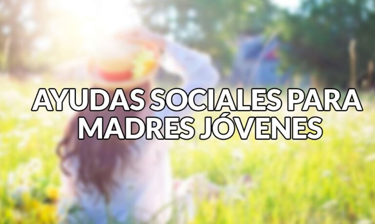 ayudas sociales para madres jóvenes